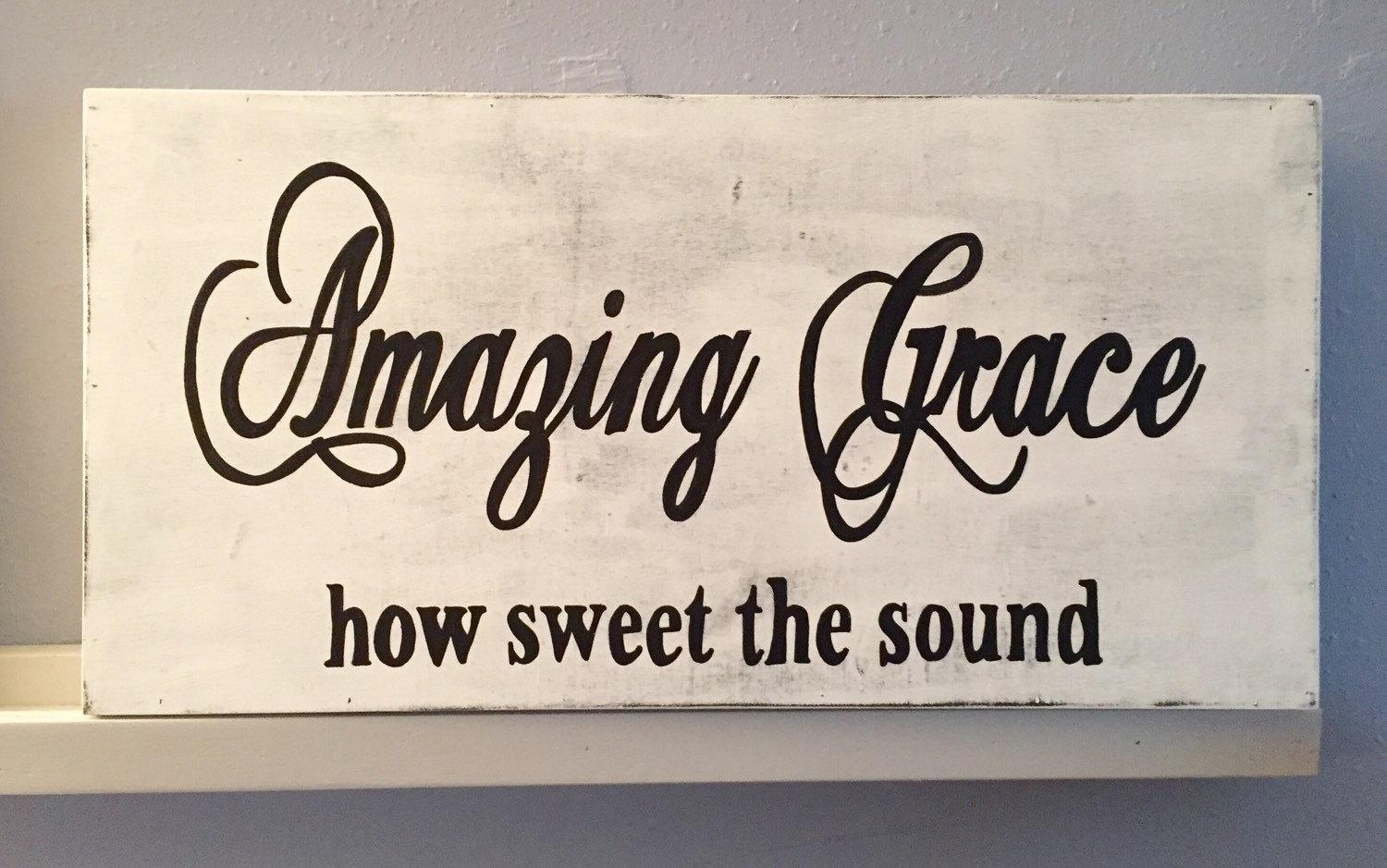 Amazing Grace How Sweet The Sound Sign 24 X 12, Amazing Grace Sign With Regard To Grace Wall Art (View 11 of 20)