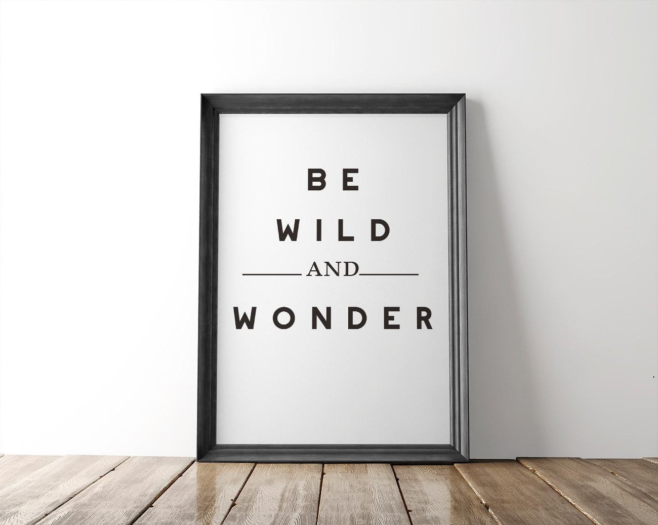 Be Wild And Wonder™ Fine Art Print // 8X10 Print // Inside Shakespeare Wall Art (View 10 of 20)