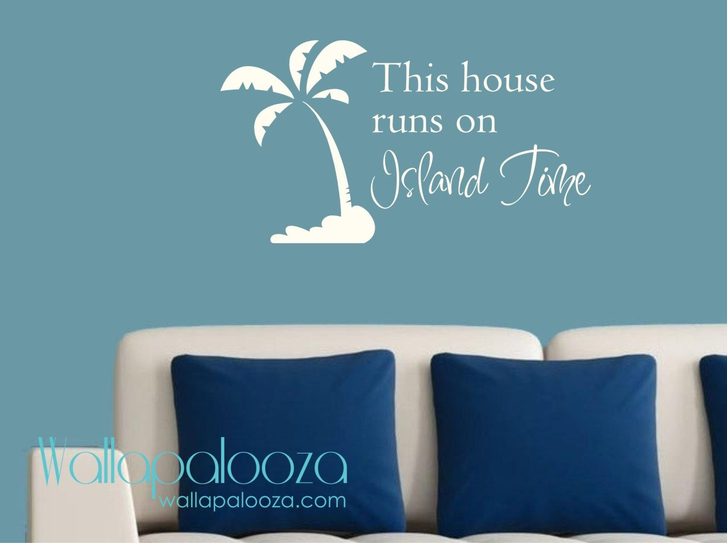 Beach Wall Decor This House Runs On Island Time Wall Decal For Beach Cottage Wall Decors (Photo 18 of 20)