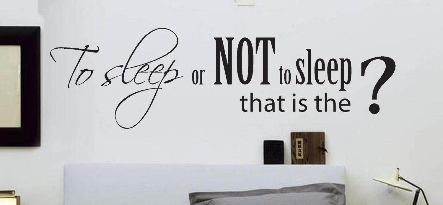 Bedroom Wall Decal To Sleep Or Not To Sleep Wall Decal Large With Shakespeare Wall Art (Image 4 of 20)