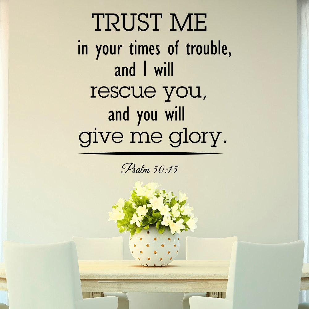 Bible Verse Wall Decal Psalm 50:15 Trust Me In Your Times Of With Bible Verses Wall Art (Image 9 of 20)
