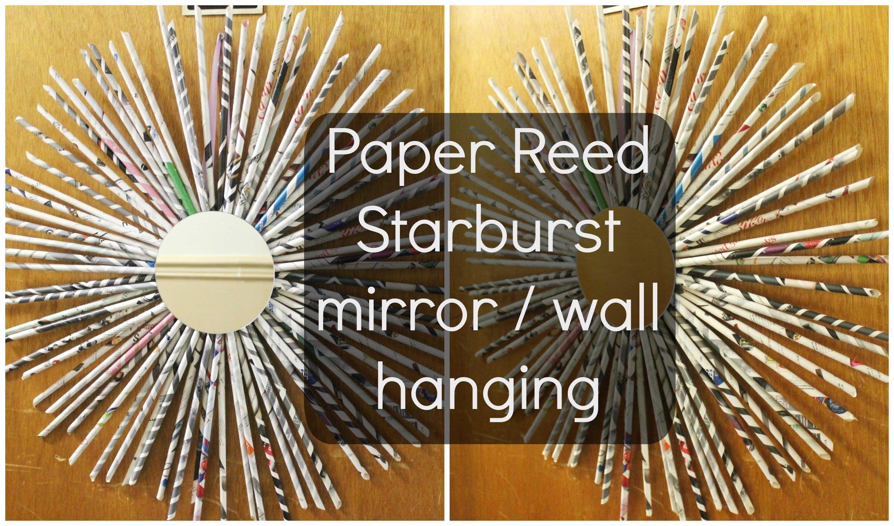 Diy: Paper Reed Starburst ♡ {Wreath/wall Hanging} ♡ Jessica Regarding Diy Mirror Wall Art (Image 17 of 20)
