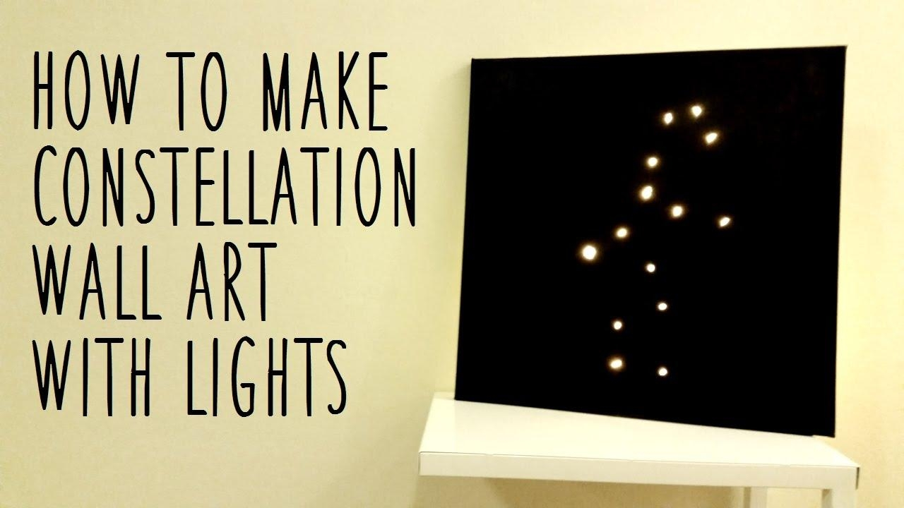♥ Diy Constellation Wall Art (Using Fairy Lights) ♥ – Youtube Regarding Wall Art With Lights (Image 1 of 20)