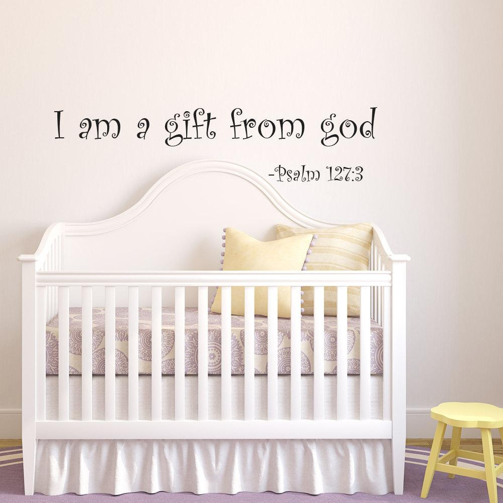 I Am A Gift Of God Nursery Wall Decal Baby Vinyl Wall Quotes With Regard To Nursery Bible Verses Wall Decals (Image 11 of 20)