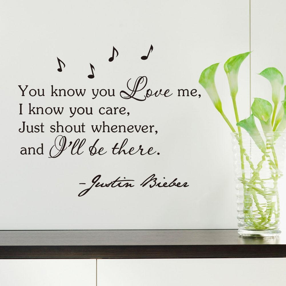 Inspirational Quotes Wall Sticker You Know You Love Me, I Know You intended for Justin Bieber Wall Art