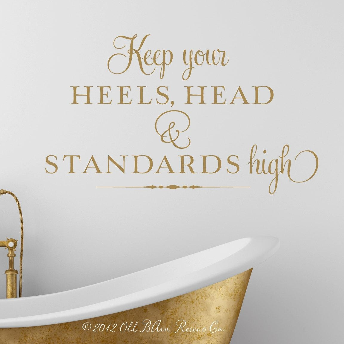 Keep Your Heels Head And Standards High Vinyl Wall Decal With Regard To Coco Chanel Wall Decals (View 16 of 20)