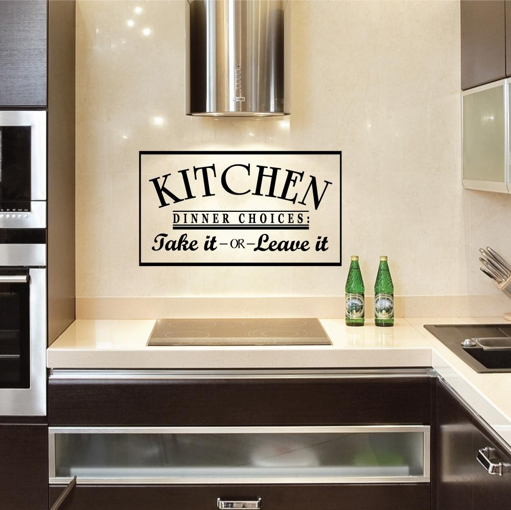 Kitchen Dinner Choices: Take It Or Leave It Wall Art Decals In Wall Art For Kitchens (Image 11 of 20)