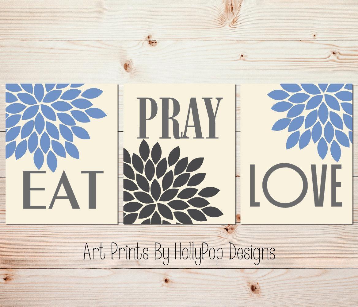 Kitchen Wall Decor Eat Pray Love Art Prints Blue Gray Kitchen Throughout Kitchen Wall Art Sets (Image 6 of 20)