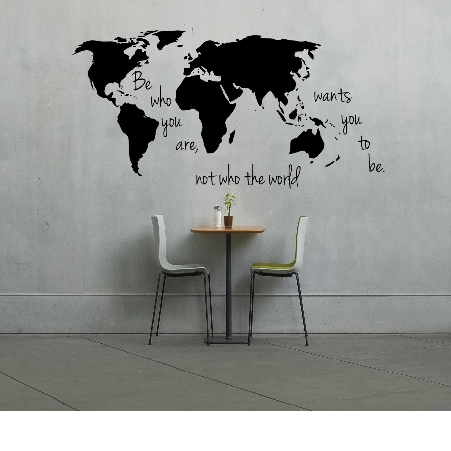 Large World Map Decal Be Who You Are Not Who The World Wants Pertaining To World Wall Art (Image 12 of 20)