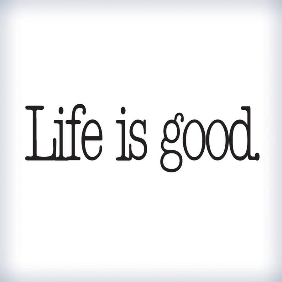 Life Is Good' Wall Stickerwall Art | Notonthehighstreet Intended For Life Is Good Wall Art (Image 10 of 20)