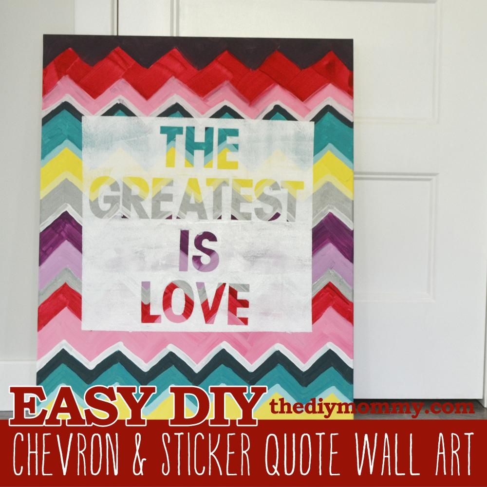 Make Chevron & Sticker Quote Wall Art | The Diy Mommy Inside Diy Canvas Wall Art Quotes (Image 14 of 20)