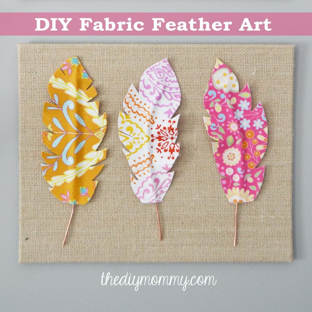 Make Fabric Feather Wall Art | The Diy Mommy Within Fabric Wall Art (View 14 of 20)