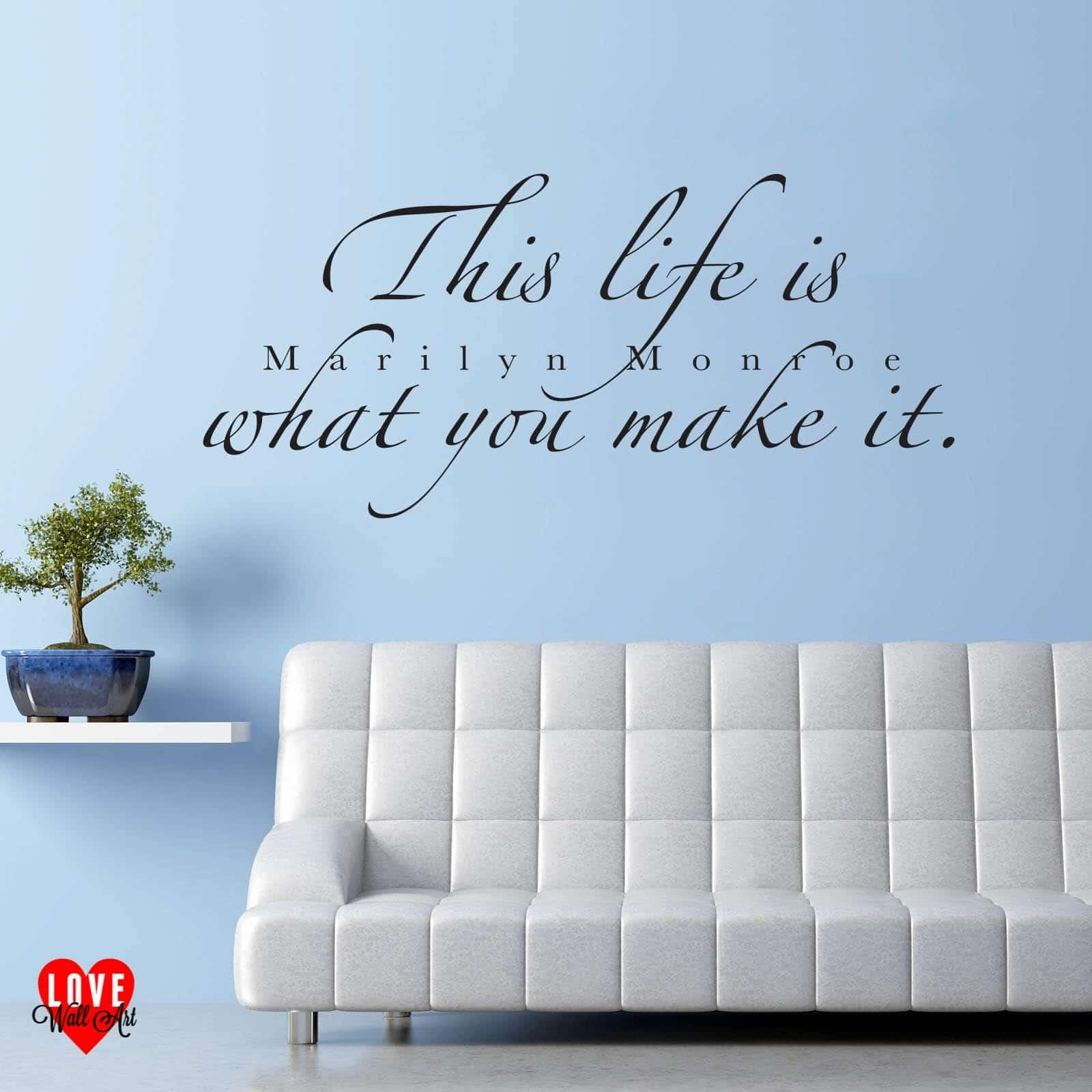 Marilyn Monroe Quote This Life Is What You Make It Wall Art Sticker For Marilyn Monroe Wall Art Quotes (View 7 of 20)
