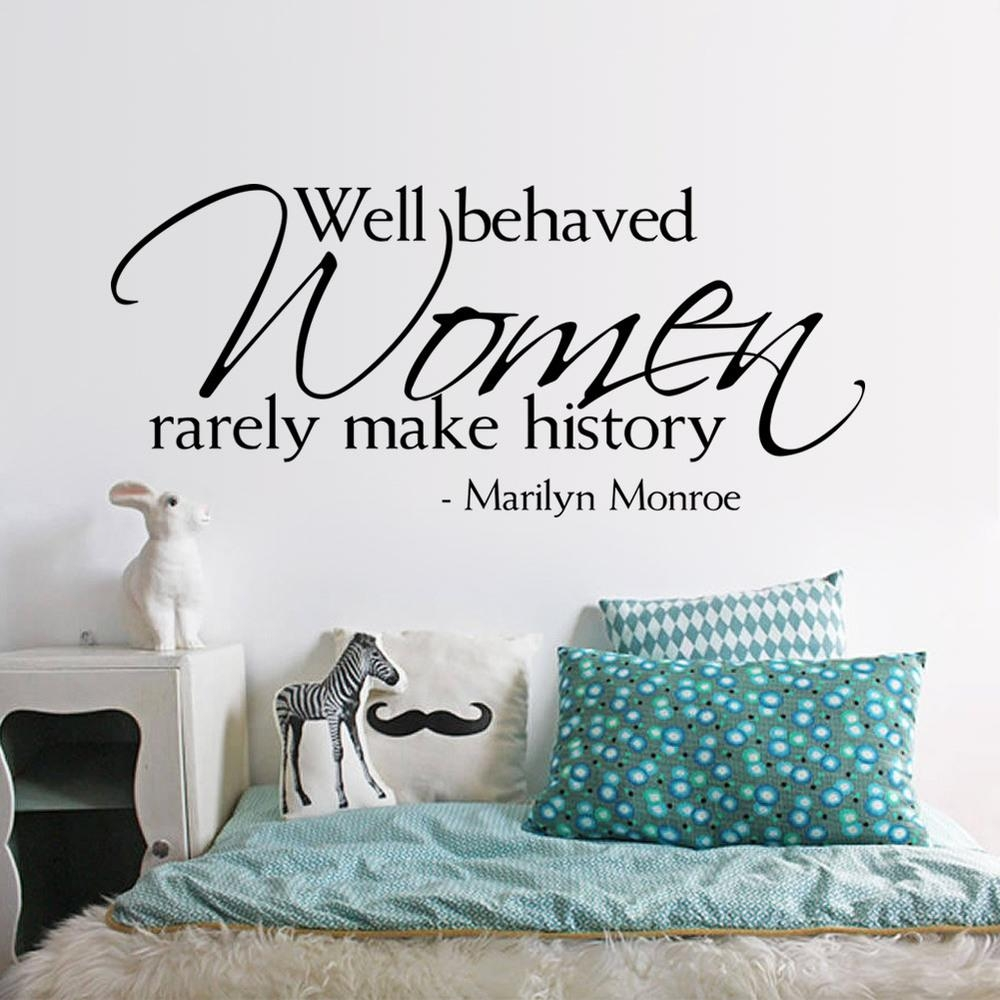 Marilyn Monroe Quote Well Behaved Women Rarely Make History Vinyl Intended For Marilyn Monroe Wall Art Quotes (View 20 of 20)