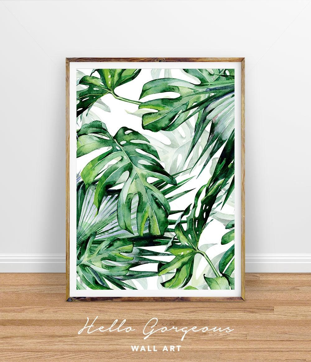 Monstera Leaf Print Tropical Palm Leaves Print Tropical Wall Within Palm  Leaf Wall Decor (Image