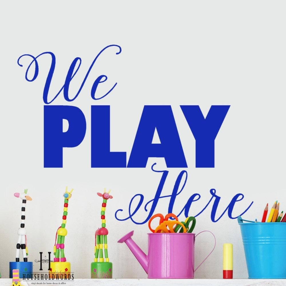Playroom Wall Decor We Play Here Vinyl Decal Words Kids In Preschool Classroom Wall Decals (Image 15 of 20)