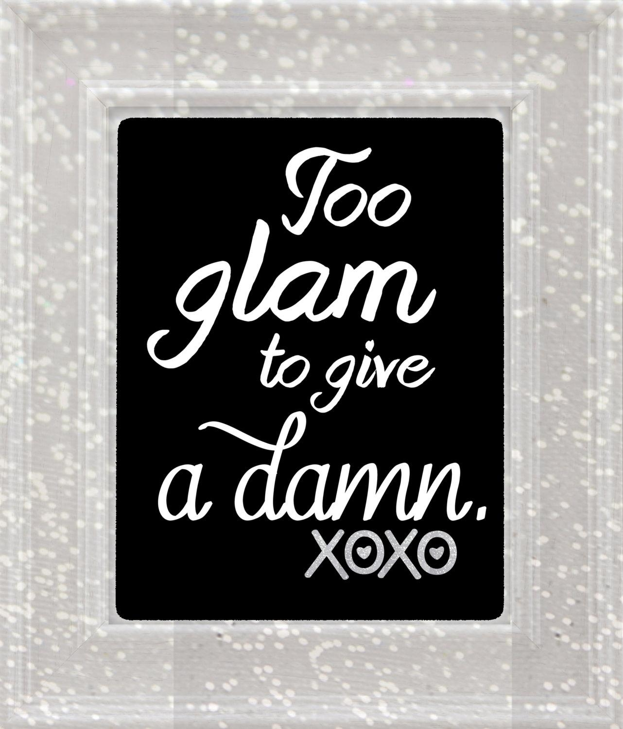 Too Glam To Give A Damn Wall Art Glamorous Wall Art Quote In Glamorous Wall Art (Image 10 of 20)