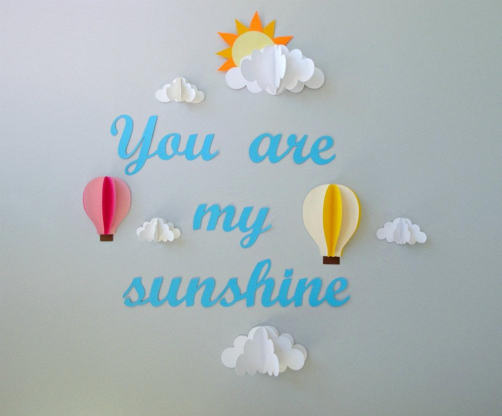 You Are My Sunshine With Clouds And Hot Air Balloons 3D Paper throughout 3D Clouds Out of Paper Wall Art