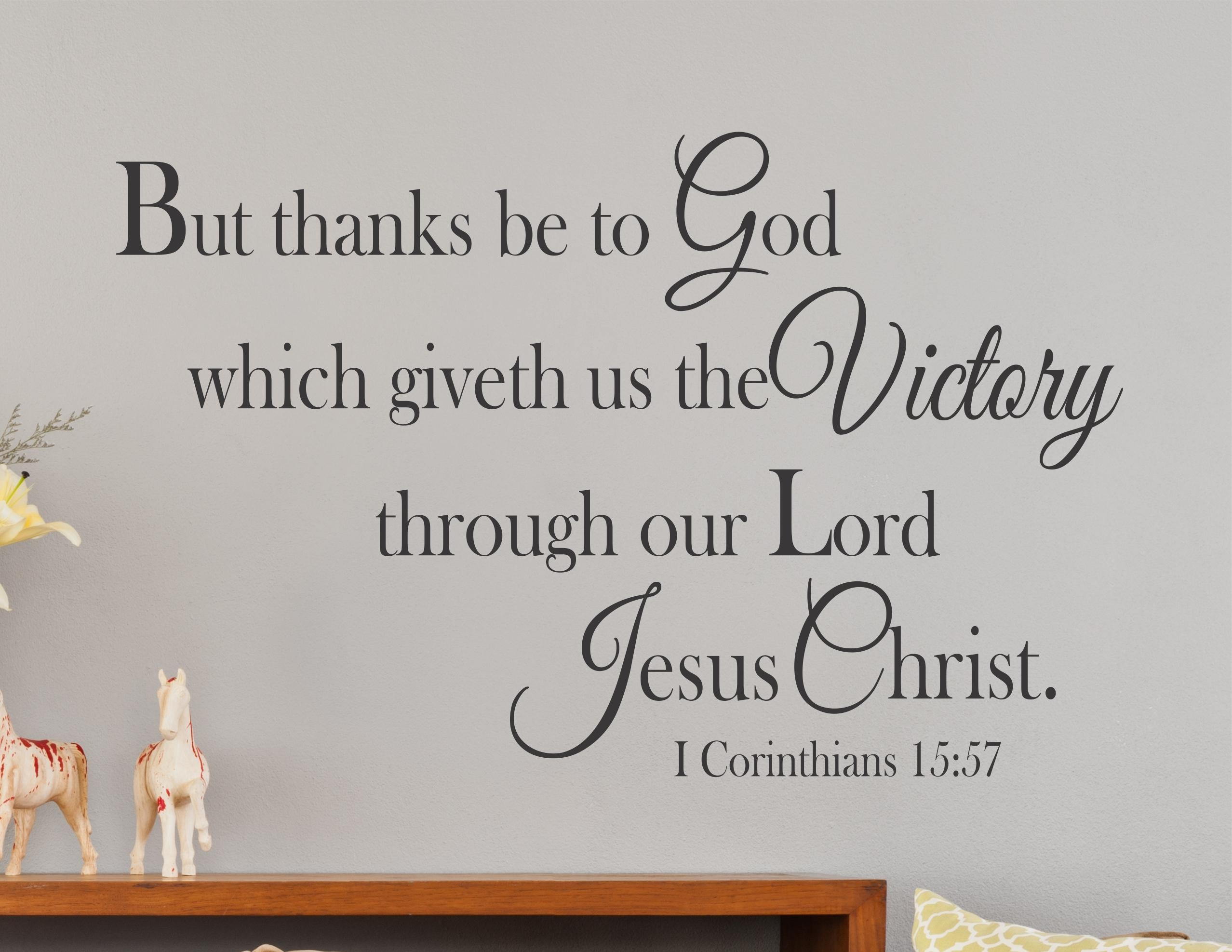 1 Corinthians 15:57 – But Thanks Be To God / Wall Decal Kjv – A For Scripture Vinyl Wall Art (View 12 of 20)