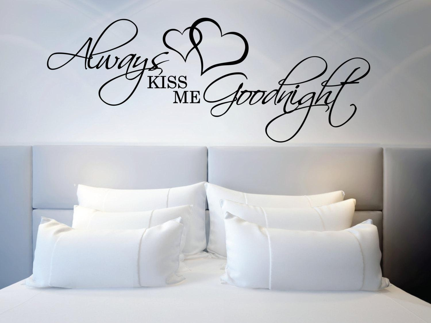 Above Bed Wall Sticker Love Quote Always Kiss Me Goodnight L Pertaining To Wall Art Over Bed (Image 3 of 20)