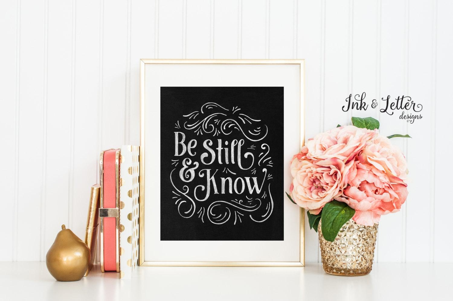 Be Still And Know Sign Chalkboard Print Scripture Wall Art Within Be Still And Know That I Am God Wall Art (Image 2 of 20)