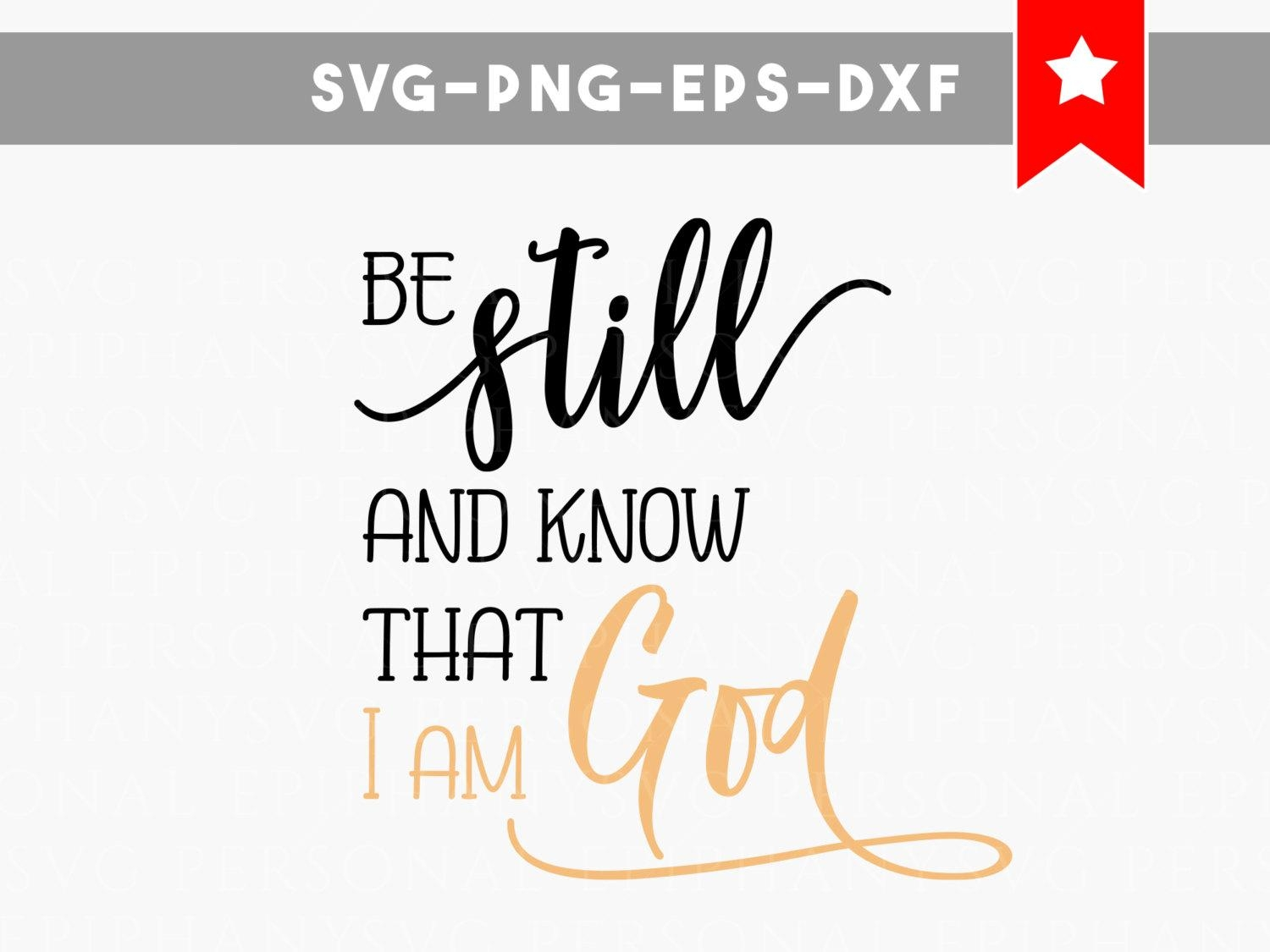 Be Still And Know That I Am God Svg File, Bible Svg Files, Bible With Be Still And Know That I Am God Wall Art (Image 8 of 20)