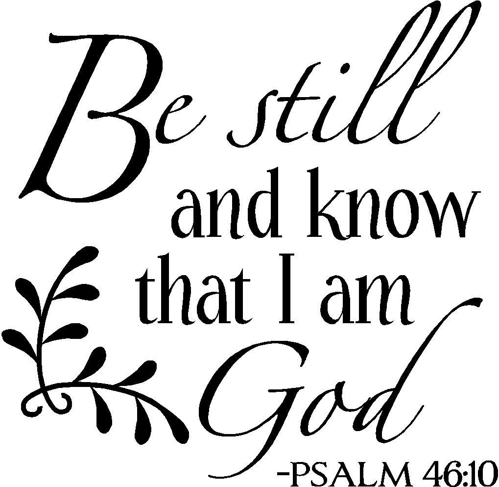 Be Still And Know That I Am God Vinyl Wall Quotes & Sayings Within Be Still And Know That I Am God Wall Art (View 6 of 20)