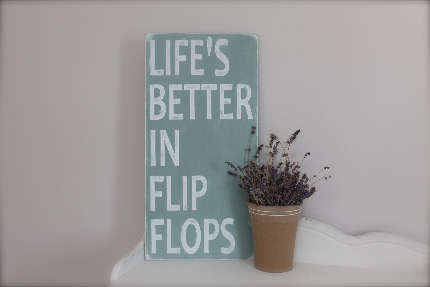 Beach Sign Custom Wood Sign Beach Quote Life's Better Inside Flip Flop Wall Art (Image 3 of 20)