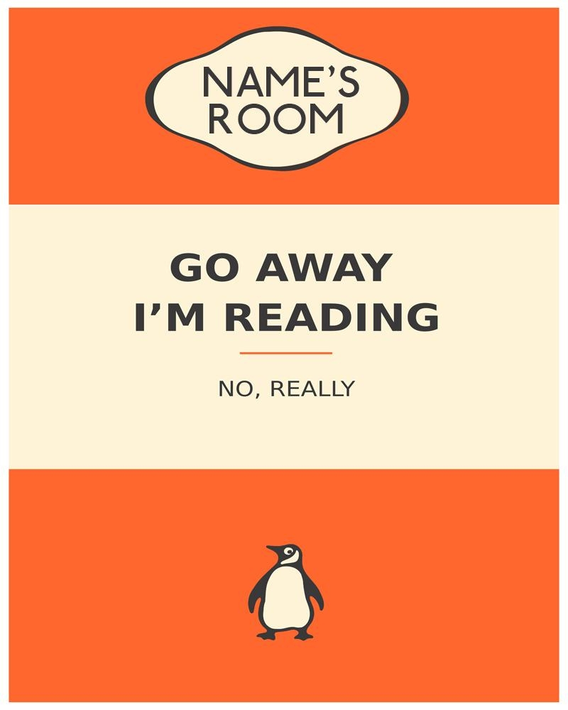 Bedroom Door Sign Personalised With Any Name – Go Away I M Reading In Penguin Books Wall Art (View 8 of 20)