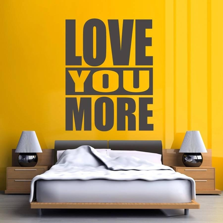 Bold 'love You More' Wall Stickerwall Art | Notonthehighstreet Within I Love You More Wall Art (Image 5 of 20)