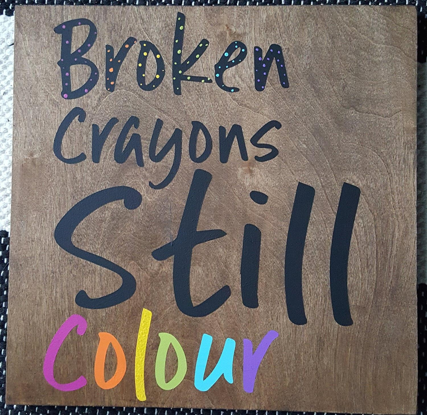 Broken Crayons Still Colour, Colourful Decor, Kids Room Pertaining To Wooden Wall Art Quotes (Image 4 of 20)