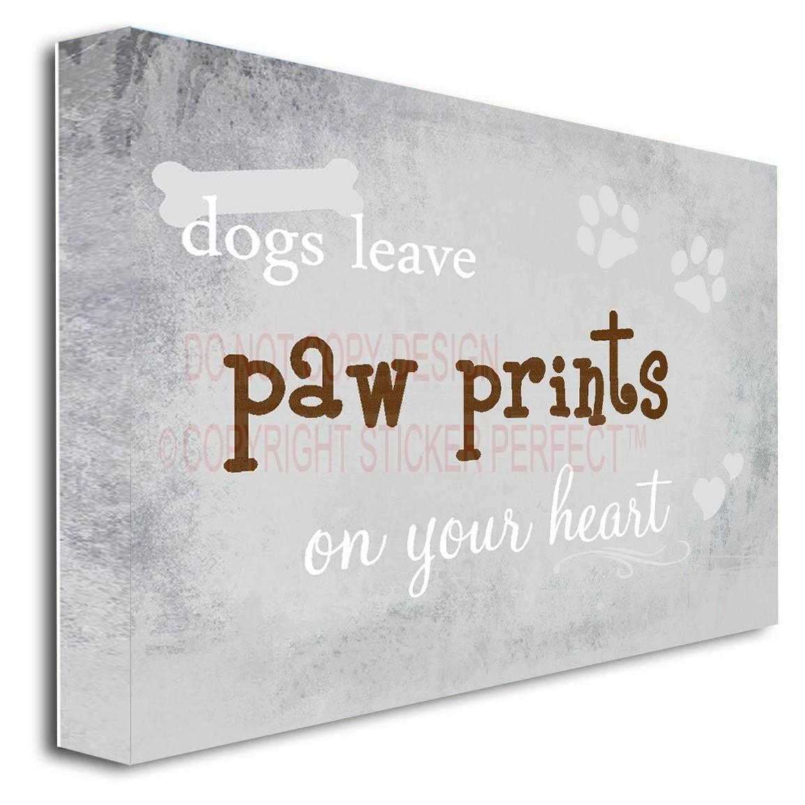 Canvas Print Dogs Leave Paw Prints On Your Heart Wall Art Sayings Inside Framed Wall Art Sayings (Image 6 of 20)