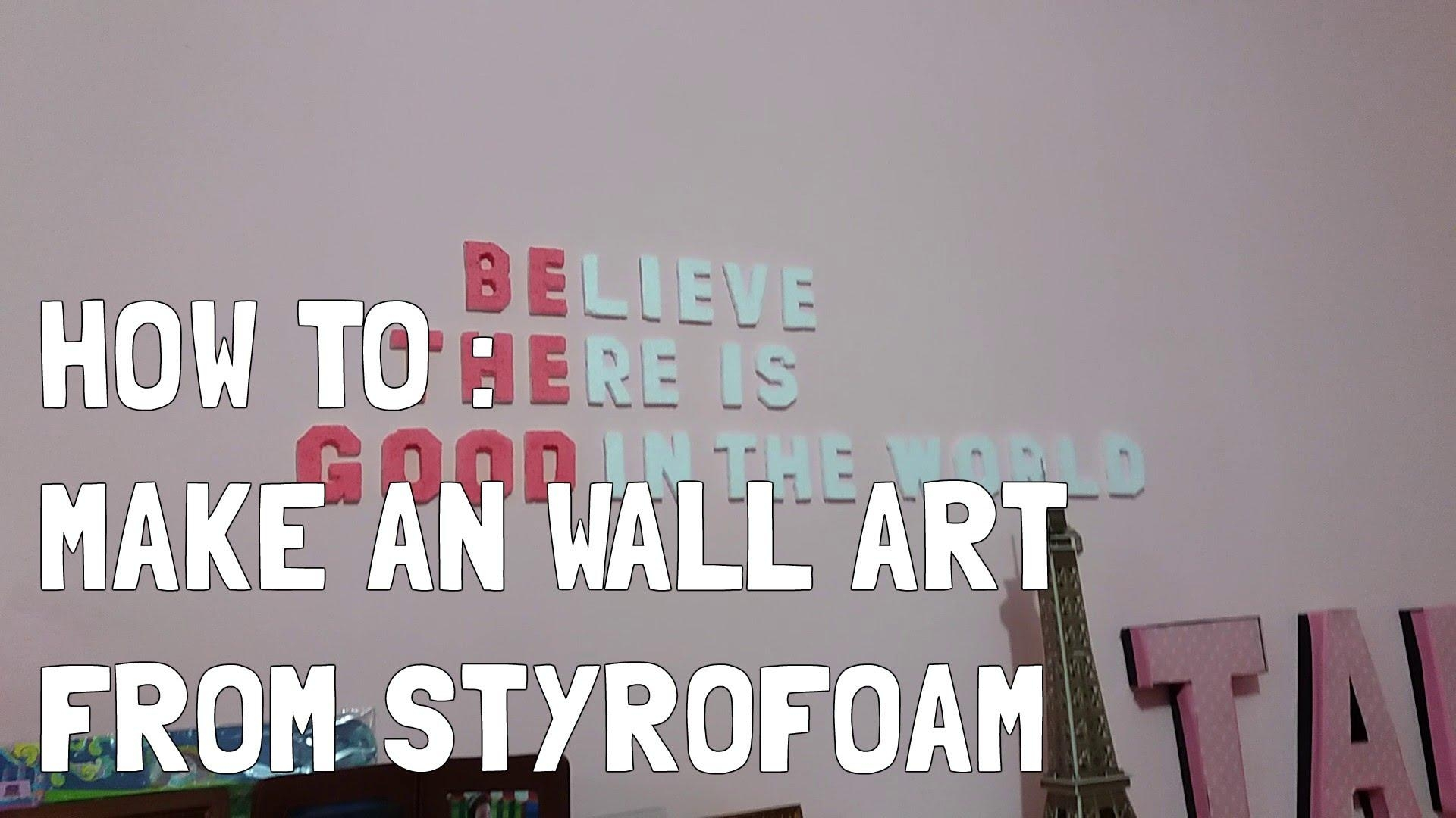 Diy] How To : Make An Wall Art From Styrofoam – Youtube In Styrofoam Wall Art (View 2 of 20)