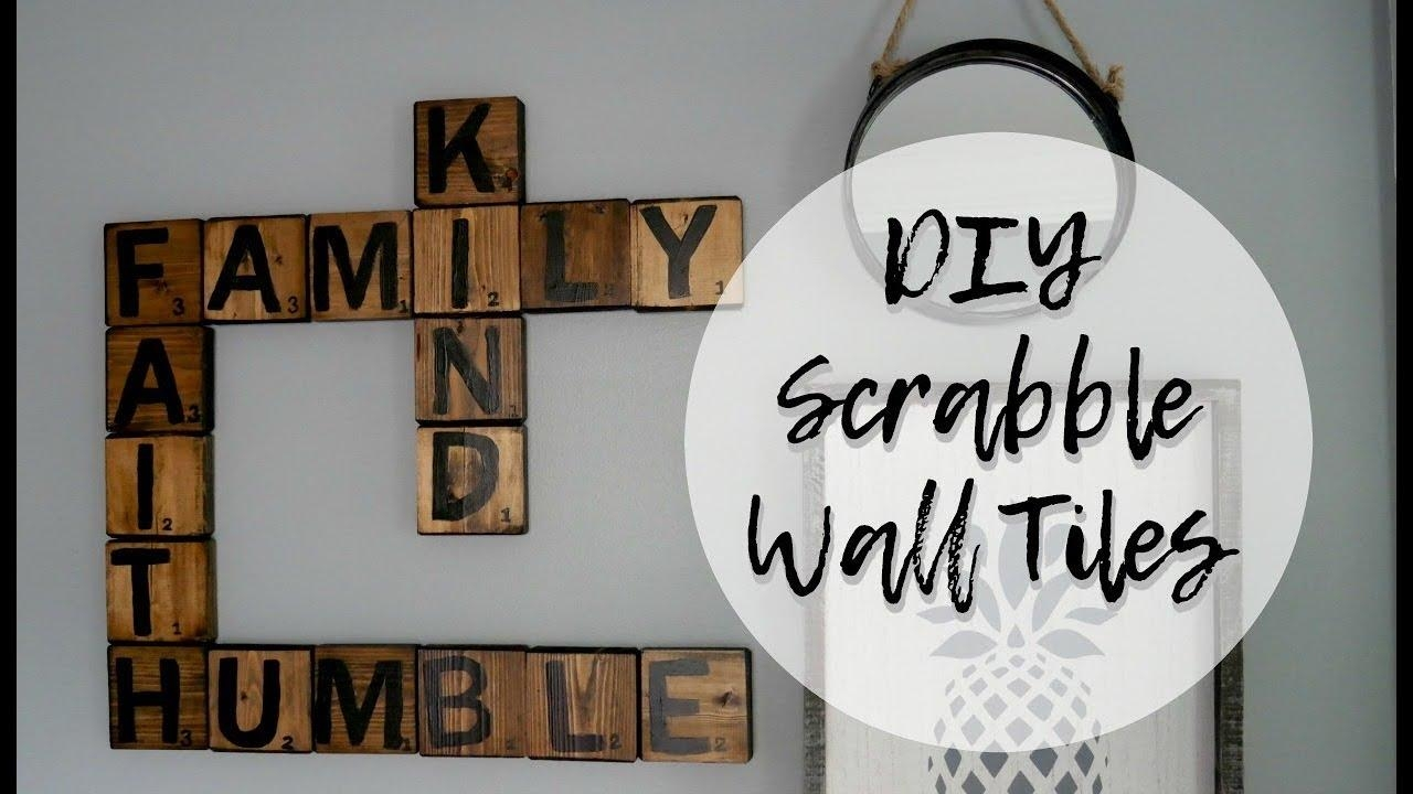 Diy Scrabble Tiles Wall Art | Scrabble Letters Wall Decor – Youtube Throughout Scrabble Letter Wall Art (Image 5 of 20)