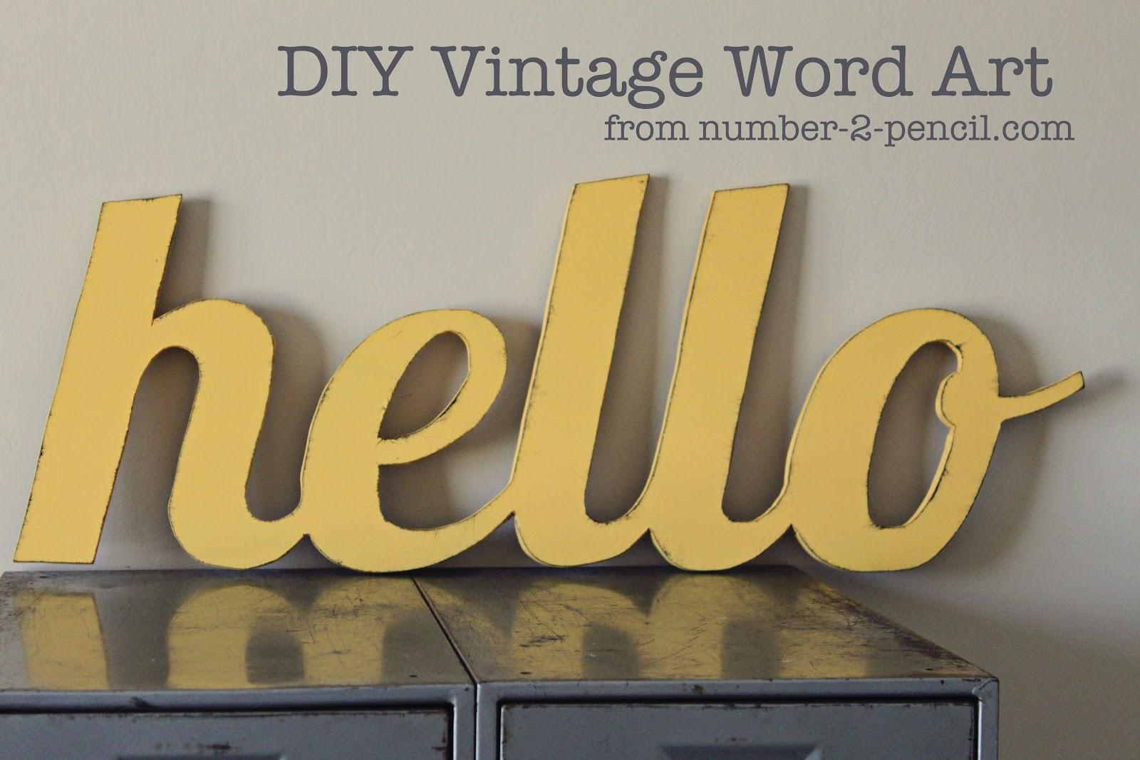 Diy Vintage Word Art – No. 2 Pencil Pertaining To Wooden Word Art For Walls (Photo 8 of 20)