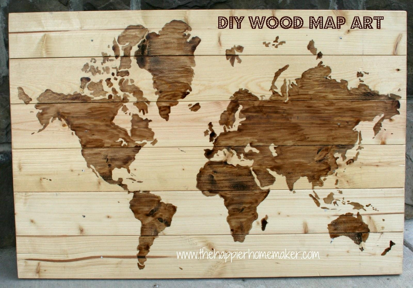 Diy Wooden World Map Art | The Happier Homemaker In Stained Wood Wall Art (Image 7 of 20)