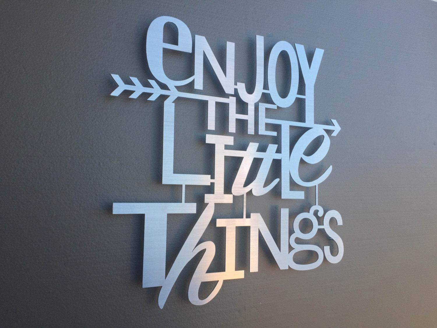 Enjoy The Little Things Metal Wall Art Home Decor Wall Art In Metal Wall Art Quotes (View 4 of 20)