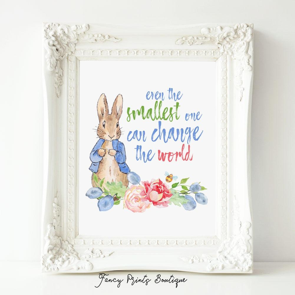 Even The Smallest One Peter Rabbit Nursery Quote Prints Within Peter Rabbit Nursery Wall Art (Image 8 of 20)
