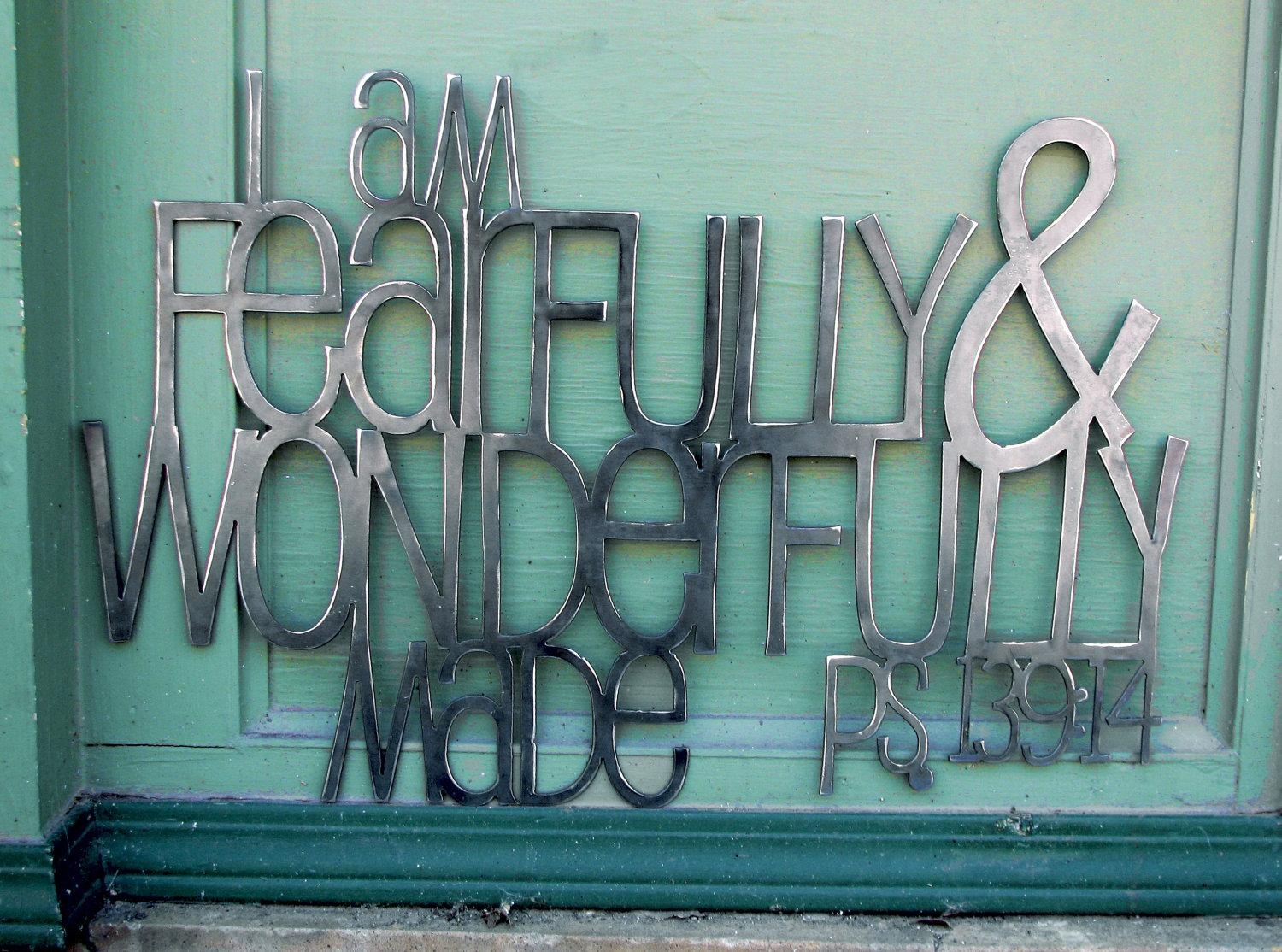Fearfully And Wonderfully Made Metal Scripture Wall Art For Regarding Fearfully And Wonderfully Made Wall Art (View 7 of 20)