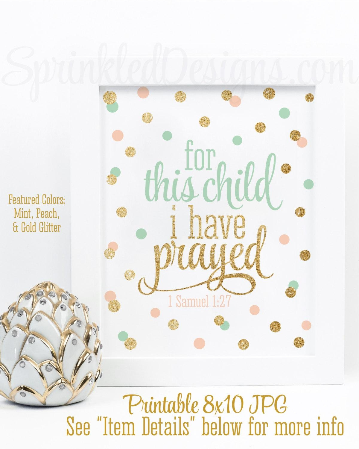 For This Child I Have Prayed Printable Sign 1 Samuel 1:27 With For This Child I Have Prayed Wall Art (Image 9 of 20)