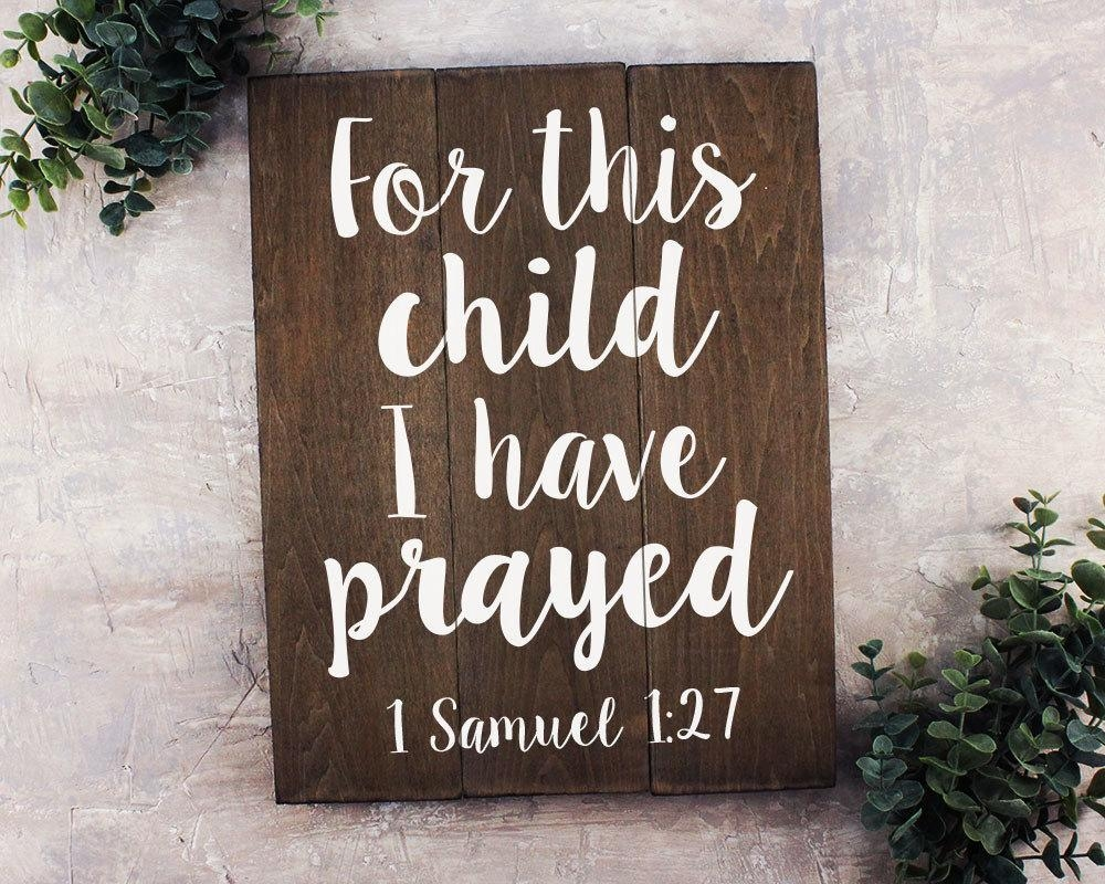 For This Child I Have Prayed Sign For This Child I Have Prayed Throughout For This Child I Have Prayed Wall Art (Image 10 of 20)