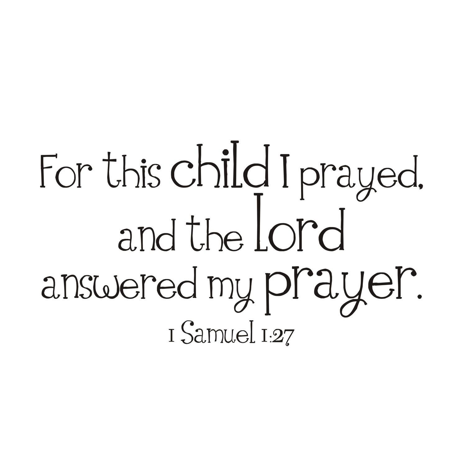 For This Child I Prayed 1 Samuel 1:27 Vinyl Wall Decal Throughout For This Child I Prayed Wall Art (View 4 of 20)