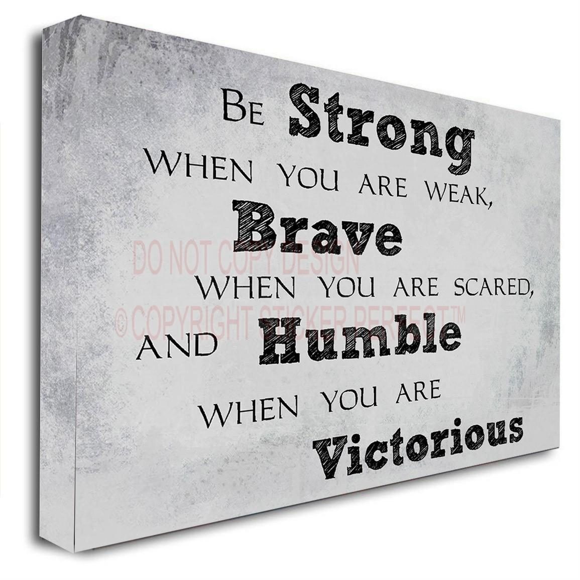 Framed Canvas Print Be Strong When You Are Weak, Brave When You With Framed Wall Art Sayings (Image 9 of 20)