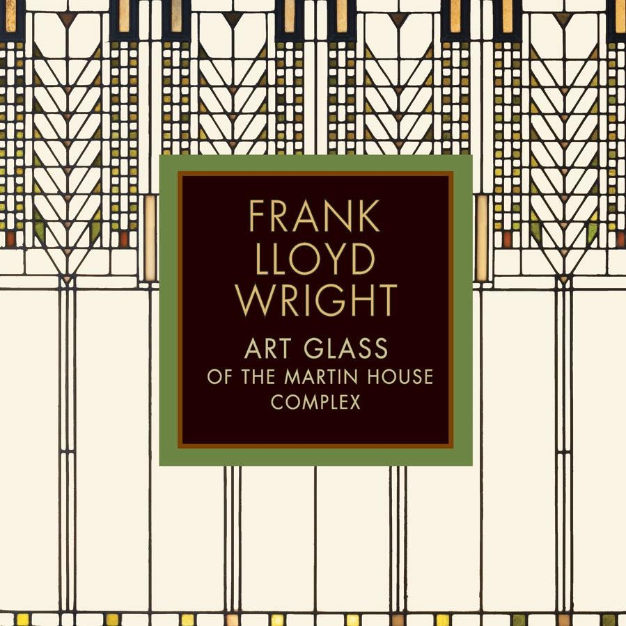 Frank Lloyd Wright: Art Glass Of The Martin House Complex With Regard To Frank Lloyd Wright Wall Art (View 2 of 20)