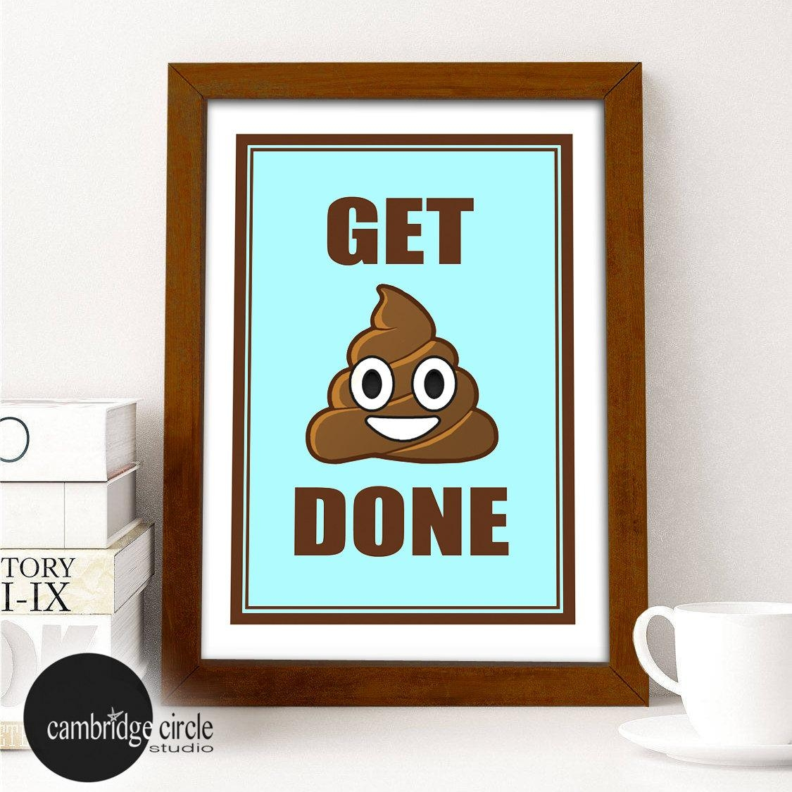 Get Poop Done Get Shit Done Smiling Poop Emoji Home Decor With Emoji Wall Art (Image 14 of 20)
