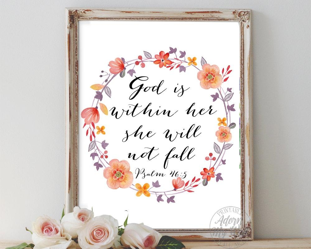 God Is Within Her She Will Not Fall Psalm 46 5 She Will Not Throughout Be Still And Know That I Am God Wall Art (View 5 of 20)