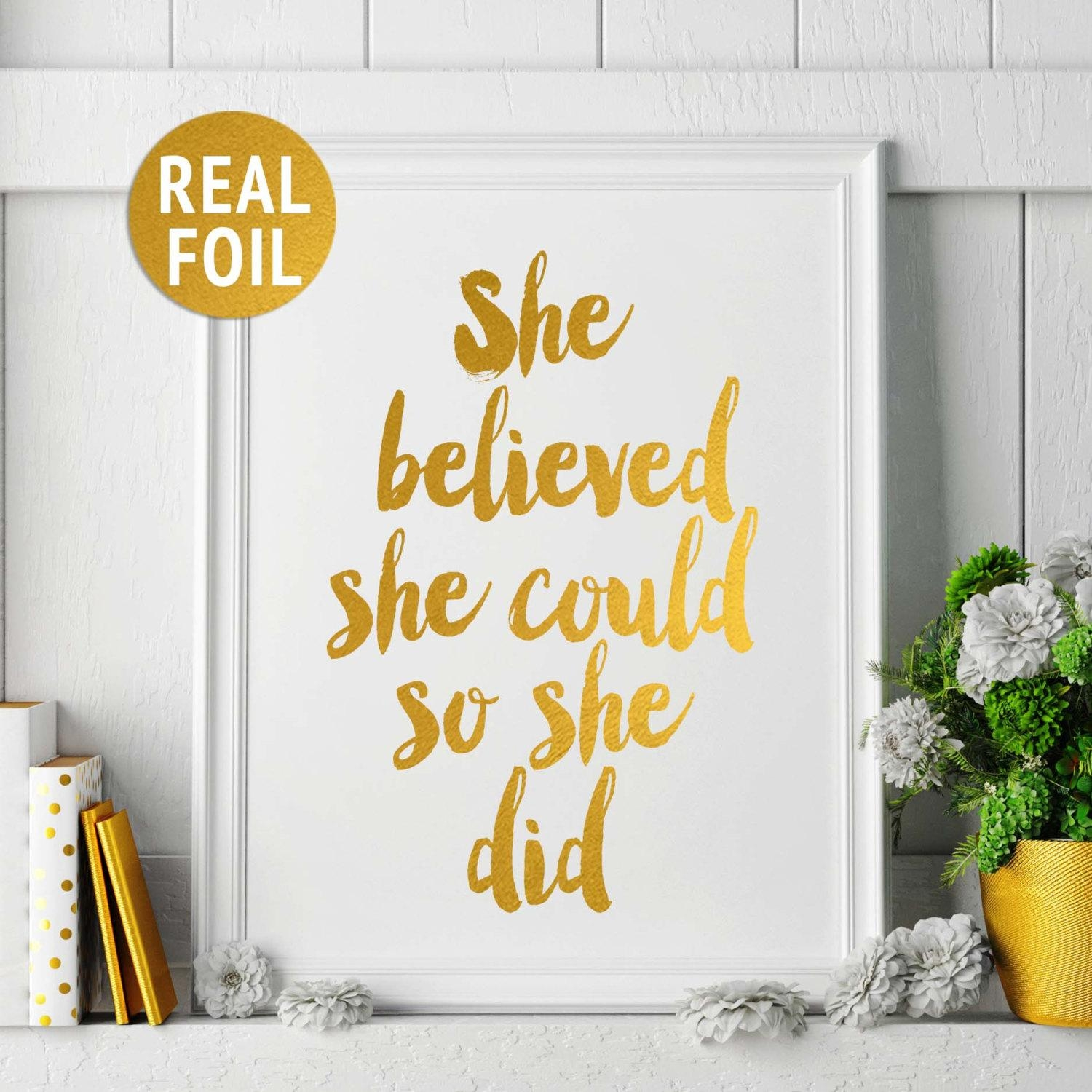 Gold Foil Print 'she Believed She Could So She Did' Throughout She Believed She Could So She Did Wall Art (Image 2 of 20)