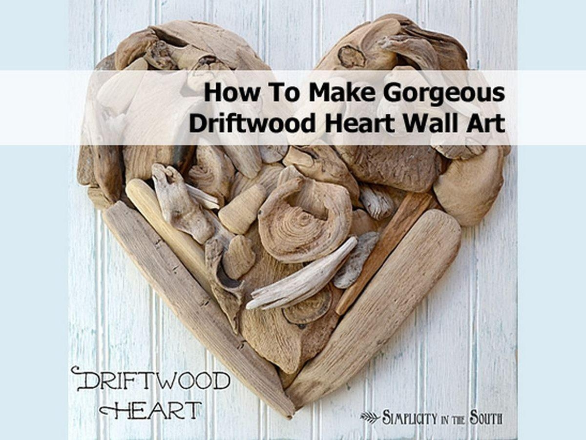 How To Make A Driftwood Heart Simplicity In The South (Image 14 of 20)