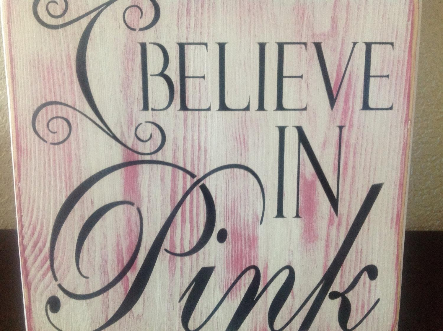 I Believe In Pink Wood Primitive Signs Love Pink Victoria With Regard To Victoria Secret Wall Art (View 11 of 20)