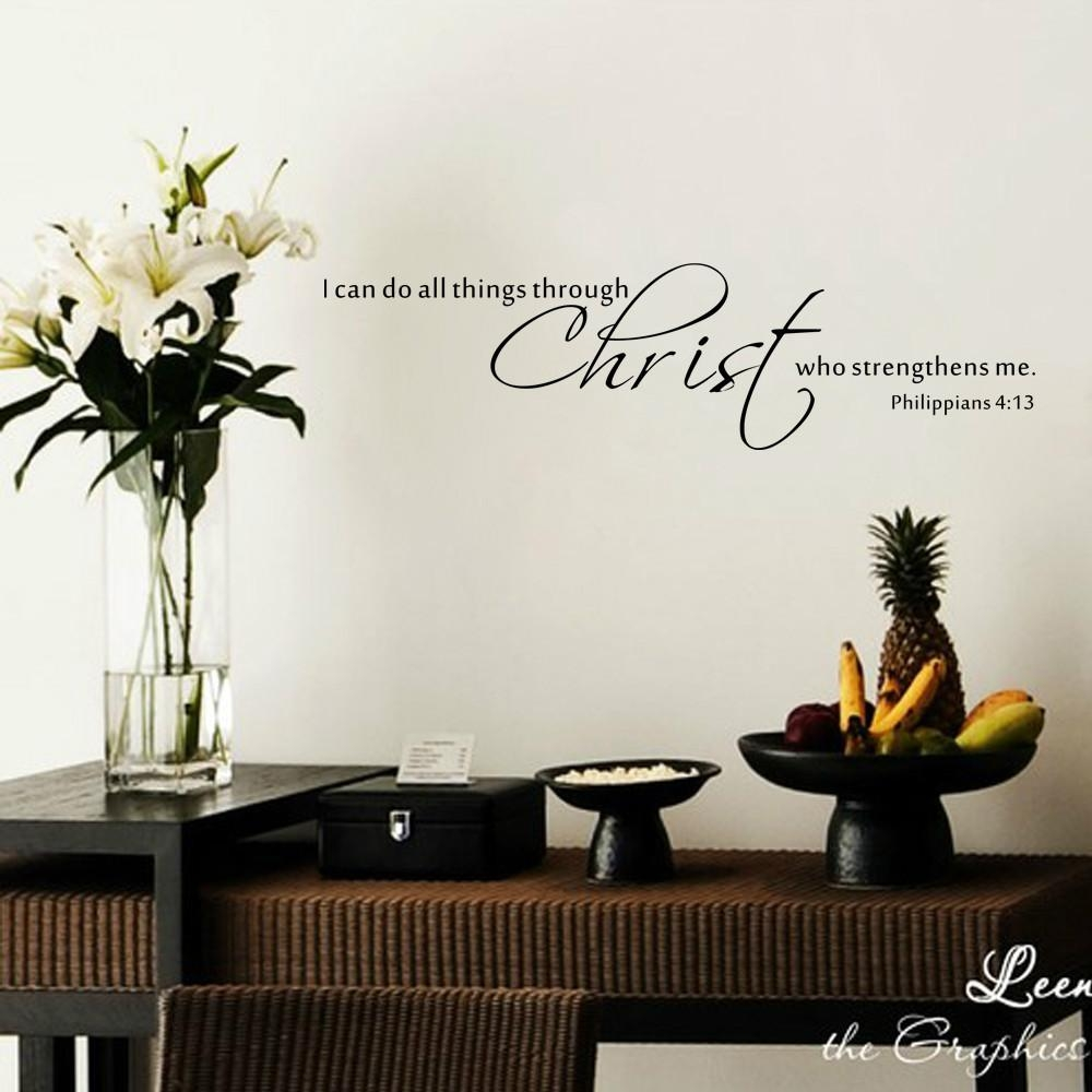 I Can Do All Things Through Christ Who Strengthens Me Philippians Intended For Scripture Vinyl Wall Art (Image 9 of 20)